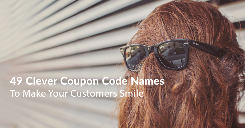 49 Creative & Clever Coupon Code Names That Will Make Your Customers Smile