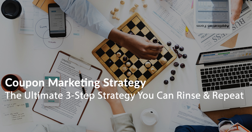 The Ultimate Coupon Marketing Strategy (Rinse & Repeat)