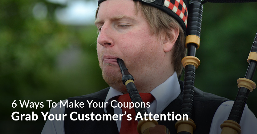 6 Ways To Make Your Coupons Grab Your Customer's Attention