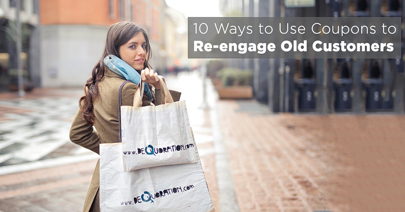 10 Ways to Use Coupons to Re-engage Old Customers