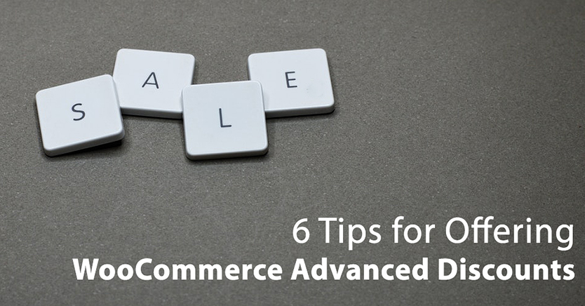 6 Tips for Offering WooCommerce Advanced Discounts