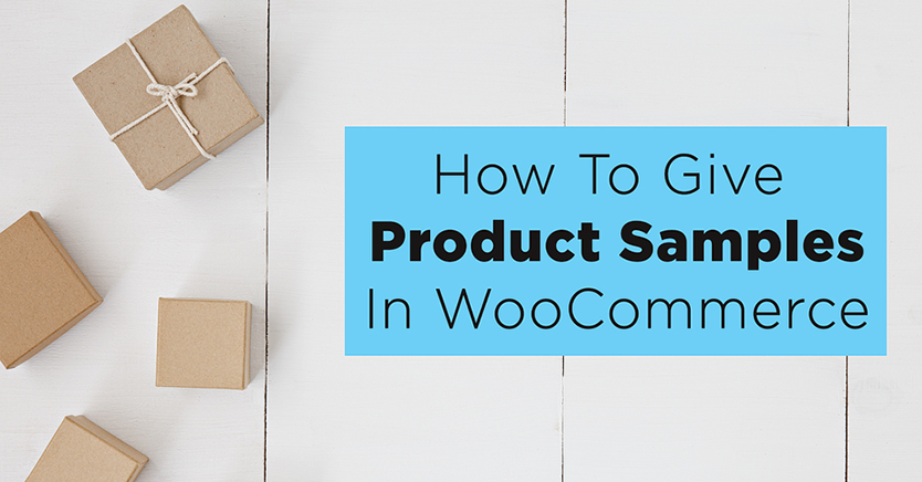 How To Give Product Samples In WooCommerce