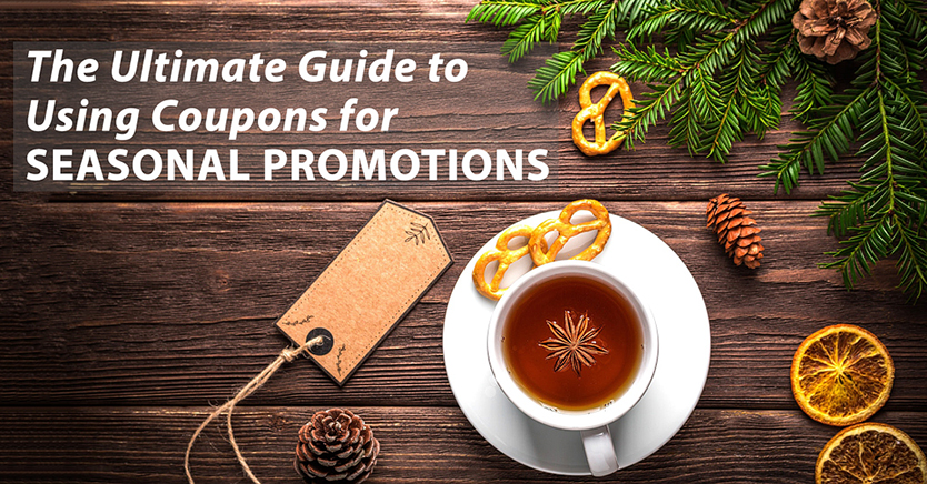 The Ultimate Guide to Using Coupons for Seasonal Promotions