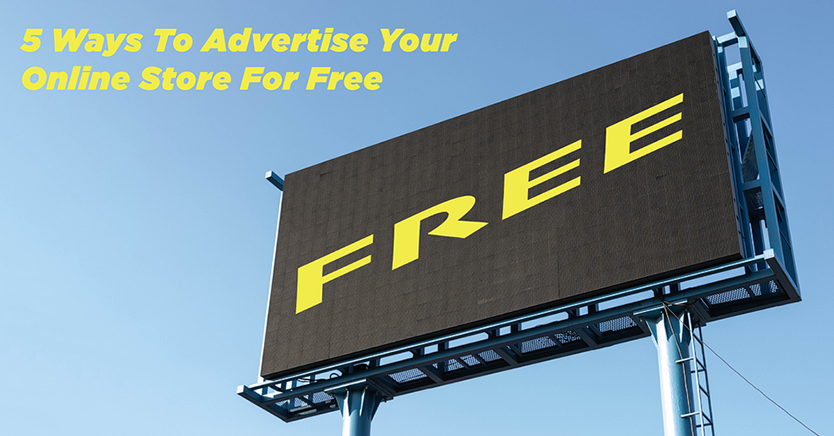 5 Ways To Advertise Your Online Store For Free