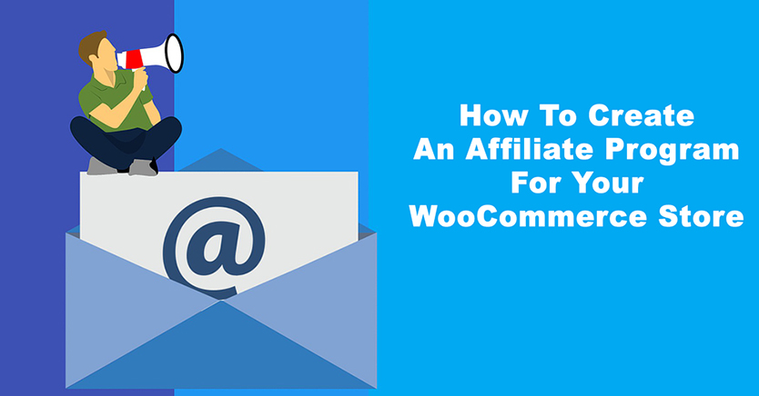 How To Create An Affiliate Program For Your WooCommerce Store