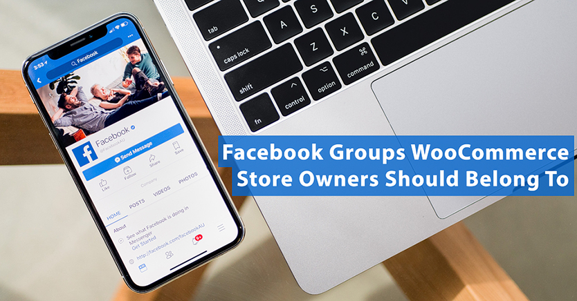 Facebook Groups WooCommerce Store Owners Should Belong To
