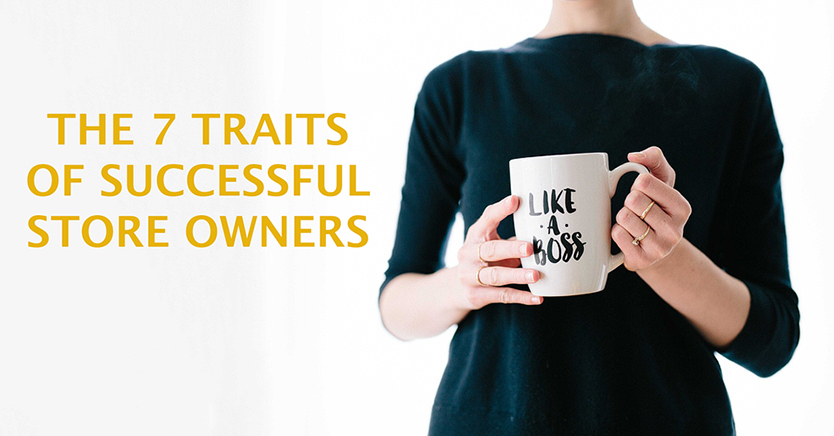 The 7 Traits of Successful Store Owners