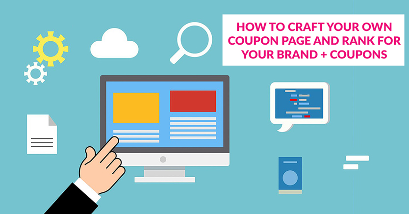 How To Craft Your Own Coupon Page And Rank For Your Brand + Coupons