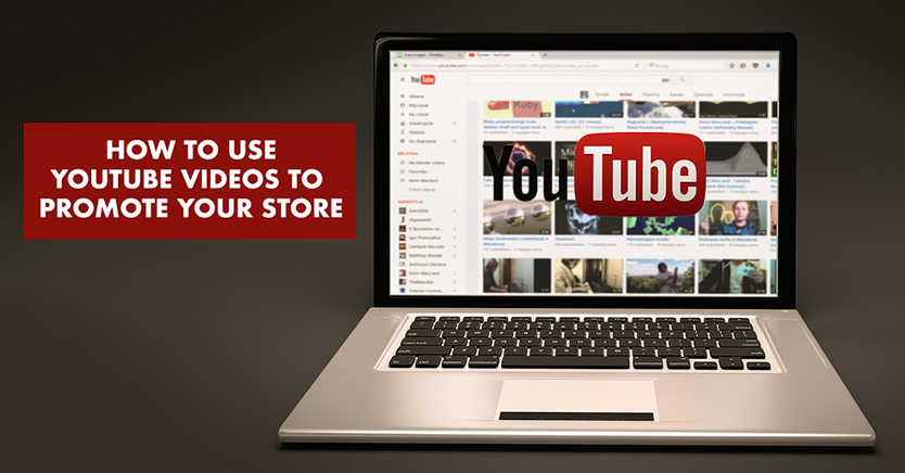 How to Use YouTube Videos to Promote Your Store