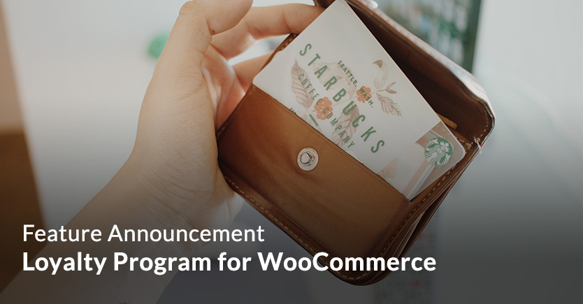 Feature Announcement: Loyalty Program for WooCommerce