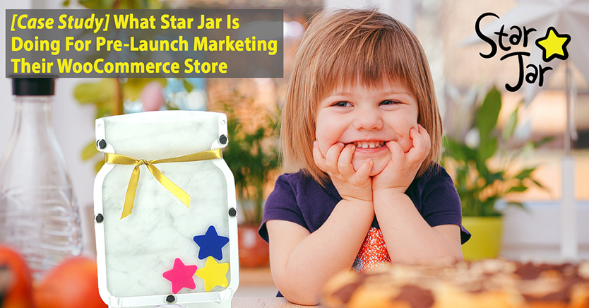 [Case Study] What Star Jar Is Doing For Pre-Launch Marketing Their WooCommerce Store