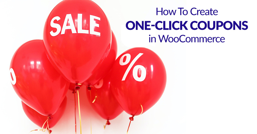 How To Create One-Click Coupons In WooCommerce