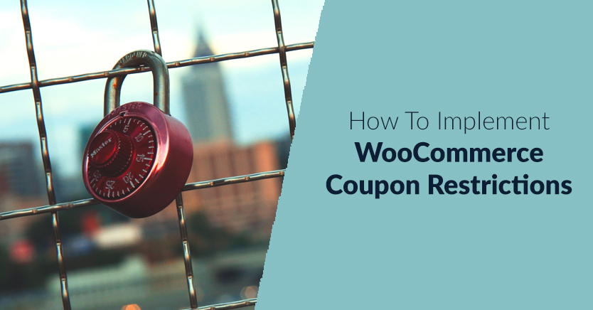 How To Implement WooCommerce Coupon Restrictions