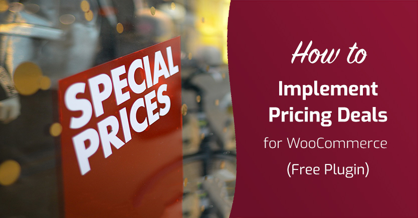 How to Implement Pricing Deals for WooCommerce (Free Plugin)
