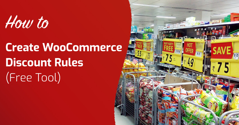 How To Create WooCommerce Discount Rules (Free Tool)