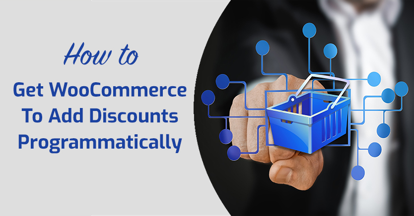How To Get WooCommerce To Add Discounts Programmatically