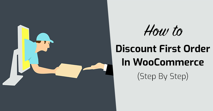 How To Discount First Order In WooCommerce (Step By Step)