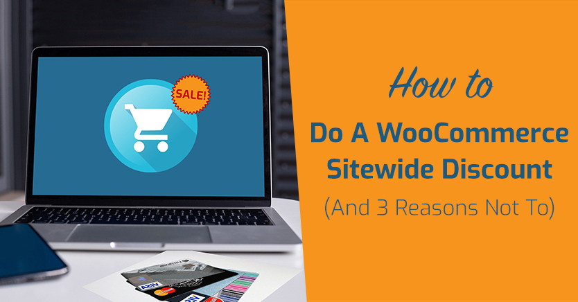 How To Do A WooCommerce Sitewide Discount (And 3 Reasons Not To)
