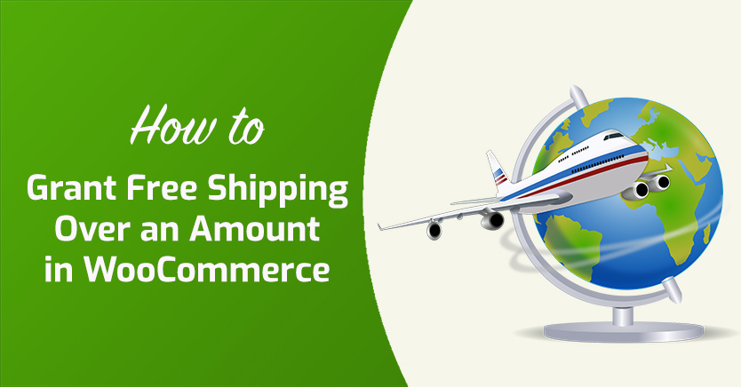 How to Grant Free Shipping Over an Amount in WooCommerce