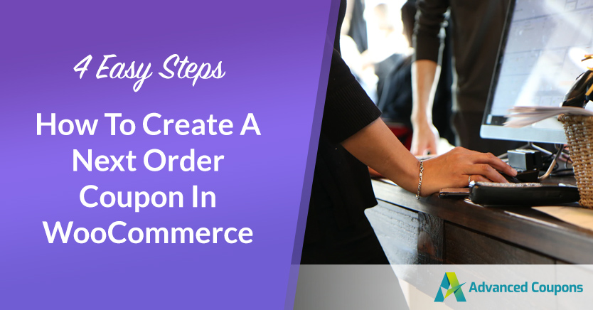 How To Create A Next Order Coupon In WooCommerce (4 Easy Steps)