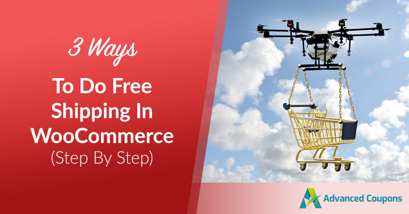 3 Ways To Do Free Shipping In WooCommerce (Step By Step)