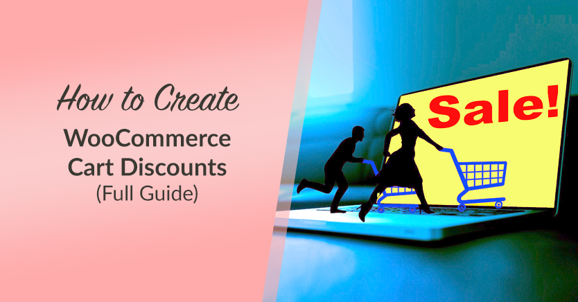 How To Create WooCommerce Cart Discounts (Full Guide)