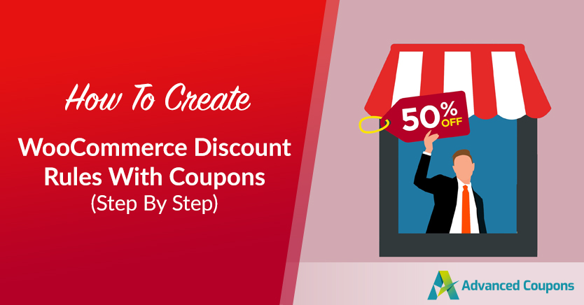 How to Create WooCommerce Discount Rules With Coupons (Step By Step)