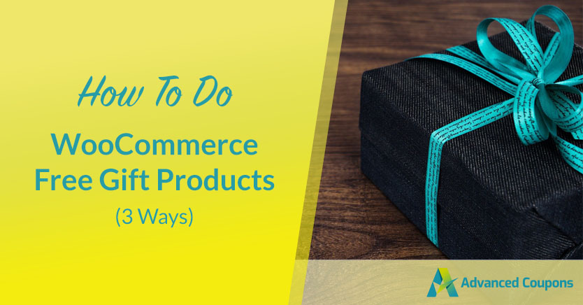 How To Do WooCommerce Free Gift Products (3 Ways)