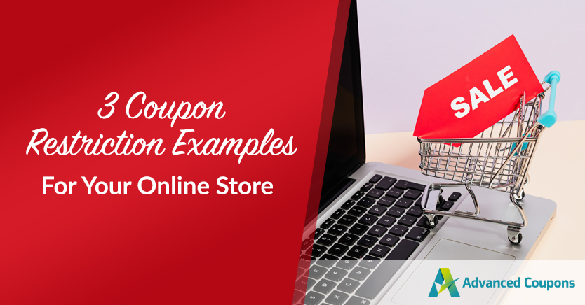 3 Coupon Restrictions Examples For Your Online Store