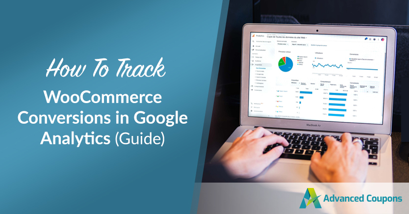How to Track WooCommerce Conversions in Google Analytics (Guide)