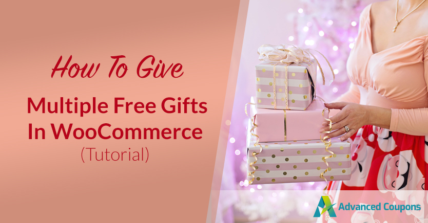 How To Give Multiple Free Gifts In WooCommerce (Tutorial)