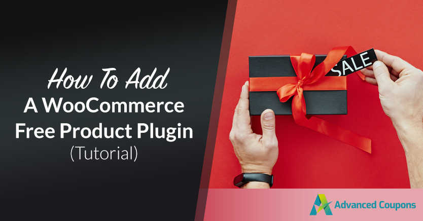 How To Add A WooCommerce Free Product Plugin (Tutorial)