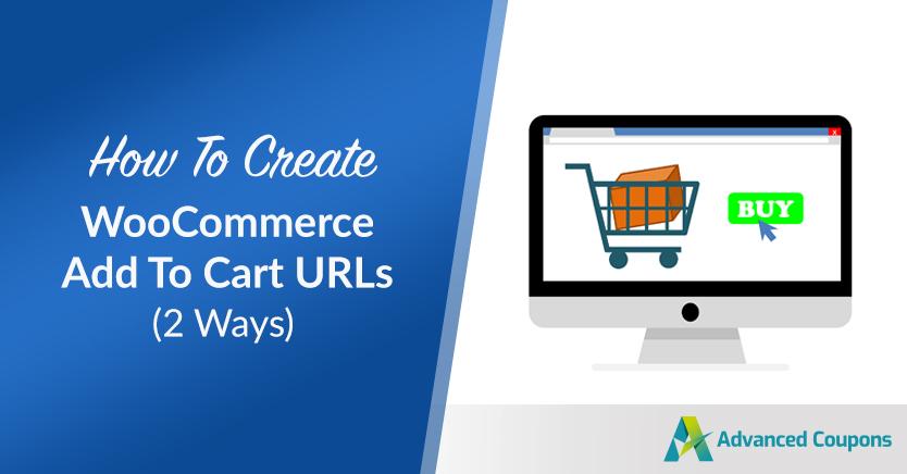 How To Create WooCommerce Add To Cart URLs (2 Ways)