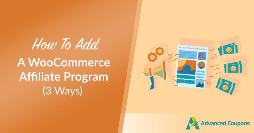 How To Add A WooCommerce Affiliate Program (3 Ways)