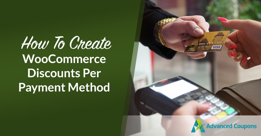 How To Create WooCommerce Discounts Per Payment Method