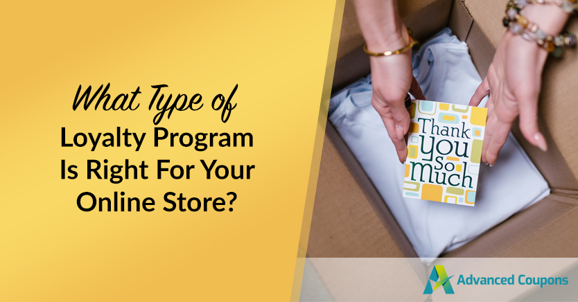 What Type Of Loyalty Program Is Right For Your Online Store?