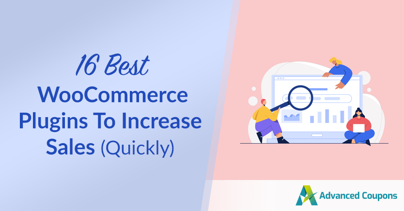 16 Best WooCommerce Plugins To Increase Sales (Quickly)